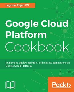 Google Cloud Platform Cookbook