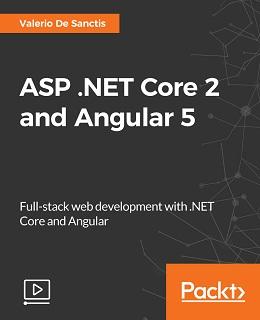 ASP.NET Core 2 and Angular 5 [Video]