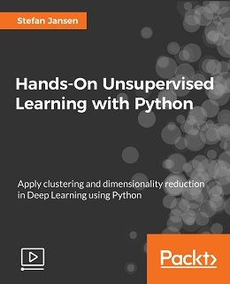 Hands-On Unsupervised Learning with Python [Video]