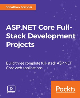 ASP.NET Core Full-Stack Development Projects [Video]