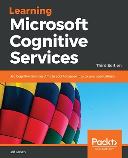 Learning Microsoft Cognitive Services – Third Edition