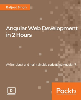 Angular Web Development in 2 Hours [Video]