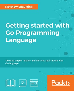 Getting started with Go Programming Language [Integrated Course]