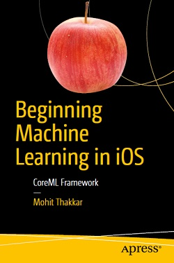 Beginning Machine Learning in iOS: CoreML Framework