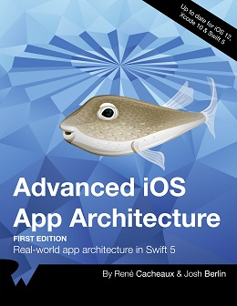 Advanced iOS App Architecture: Real-world app architecture in Swift 5