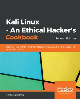 Kali Linux – An Ethical Hacker's Cookbook – Second Edition