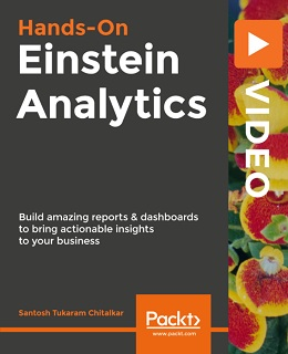 Hands-On Einstein Analytics [Video]